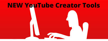 youtubenewcreatortools